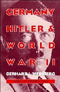Germany Hitler & World War II Essays in Modern German & World History