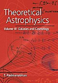 Theoretical Astrophysics Volume 3: Galaxies and Cosmology