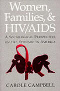 Women, Families and HIV/AIDS: A Sociological Perspective on the Epidemic in America