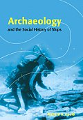 Archaeology & the Social History of Ships