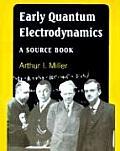 Early Quantum Electrodynamics: A Source Book