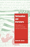 Nationalism and Literature: The Politics of Culture in Canada and the United States