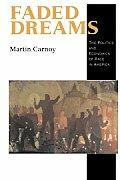 Faded Dreams: The Politics and Economics of Race in America