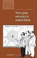 Towns, Plans & Society in Modern Britain
