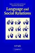 Language and Social Relations : Studies in the Social and Cultural Foundations of Language (06 Edition)