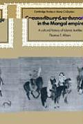 Commodity and Exchange in the Mongol Empire: A Cultural History of Islamic Textiles