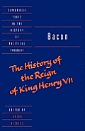 Bacon: The History of the Reign of King Henry VII and Selected Works (Cambridge Texts in the History of Political Thought) Cover