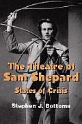 The Theatre of Sam Shepard: States of Crisis