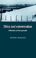Ethics & Extermination Reflections on Nazi Genocide
