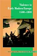 Violence in Early Modern Europe 1500 1800