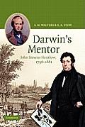 Darwin's Mentor: John Stevens Henslow, 1796 1861
