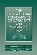 The Jurisprudential Foundations of Corporate and Commercial Law (Cambridge Studies in Philosophy and Law)