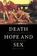 Death, Hope and Sex: Steps to an Evolutionary Ecology of Mind and Morality