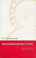 Religious Inventions: Four Essays