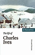 The Life of Charles Ives