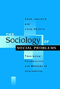 The Sociology of Social Problems: Theoretical Perspectives and Methods of Intervention