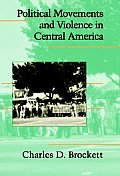 Political Movements and Violence in Central America (Cambridge Studies in Contentious Politics)