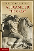 The Conquests of Alexander the Great (Key Conflicts of Classical Antiquity)