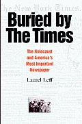 Buried by the Times: The Holocaust and America's Most Important Newspaper Cover