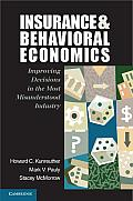 Insurance and Behavioral Economics: Improving Decisions in the Most Misunderstood Industry