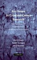 Key Issues In Criminal Career Research New Analyses Of The Cambridge Study In Delinquent Development