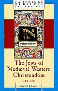The Jews of Medieval Western Christendom, 1000-1500