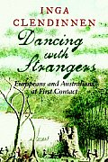 Dancing with Strangers Europeans & Australians at First Contact