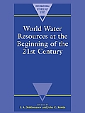 World Water Resources at the Beginning of the Twenty-First Century (International Hydrology)