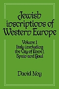 Jewish Inscriptions of Western Europe: Volume 1, Italy (Excluding the City of Rome), Spain and Gaul
