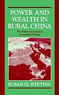 Power and Wealth in Rural China: The Political Economy of Institutional Change