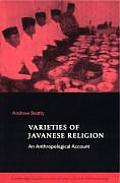 Cambridge Studies in Social and Cultural Anthropology #111: Varieties of Javanese Religion: An Anthropological Account