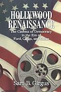 Hollywood Renaissance: The Cinema of Democracy in the Era of Ford, Kapra, and Kazan