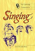 The Cambridge Companion to Singing (Cambridge Companions to Music)