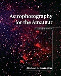 Astrophotography for the Amateur 2ND Edition