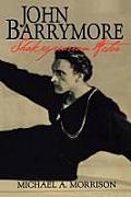 John Barrymore Shakespearean Actor