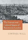 The Literary and Cultural Spaces of Restoration London