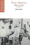 East African Doctors: A History of the Modern Profession