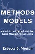 Methods & Models A Guide to the Empirical Analysis of Formal Models in Political Science