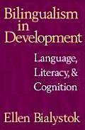 Bilingualism in Development Language Literacy & Cognition