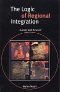 The Logic of Regional Integration: Europe and Beyond