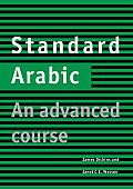 Standard Arabic Student's Book: An Advanced Course