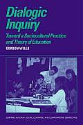 Dialogic Inquiry: Towards a Socio-Cultural Practice and Theory of Education