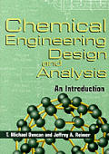 Chemical Engineering Design and Analysis : an Introduction (98 Edition)