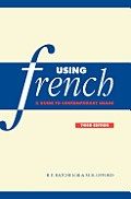 Using French: A Guide to Contemporary Usage