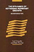 The Dynamics of Keynesian Monetary Growth: Macro Foundations