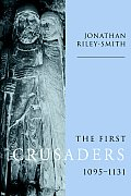 The First Crusaders, 1095 1131