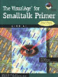 Advances in Object Technology #016: The VisualAge for SmallTalk Primer with CD ROM