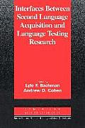 Interfaces Between Second Language Acquisition and Language Testing Research (Cambridge Applied Linguistics)