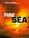 Fire In The Sea The Santorini Volcano Natural History & the Legend of Atlantis