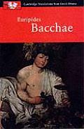 Euripides Bacchae (Cambridge Translations from Greek Drama)